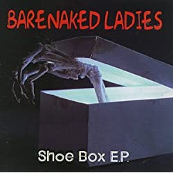 Barenaked Ladies - Shoe Box EP
