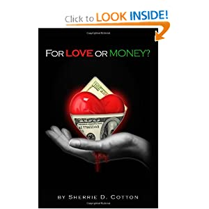 For Love Or Money?: Drama Fiction Love Money Sherrie D Cotton