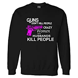Crazy Women With Husbands Kill People Sweatshirt Sweater