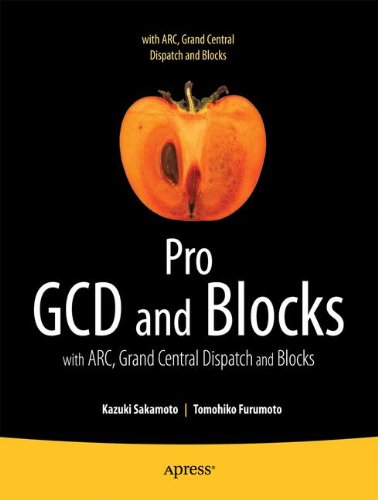 Pro Multithreading and Memory Management for IOS and OS X: With ARC, Grand Central Dispatch, and Blocks (Professional Apress)