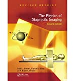 img - for [(The Physics of Diagnostic Imaging)] [Author: David J. Dowsett] published on (July, 2006) book / textbook / text book