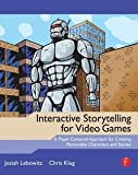 img - for Josiah Lebowitz: Interactive Storytelling for Video Games : A Player-Centered Approach to Creating Memorable Characters and Stories (Paperback); 2011 Edition book / textbook / text book