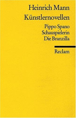 Künstlernovellen: Pippo Spano. Schauspielerin. Die Branzilla