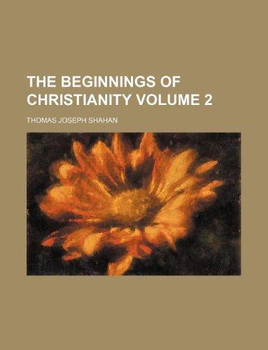 The beginnings of Christianity Volume 2