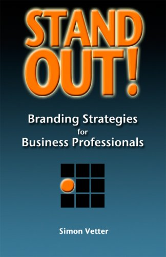 Stand Out! Branding Strategies for Business Professionals