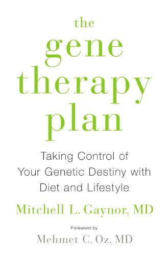 The Gene Therapy Plan: Taking Control of Your Genetic Destiny with Diet and Lifestyle