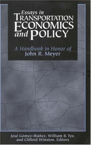 Essays in Transportation Economics and Policy: A Handbook...
