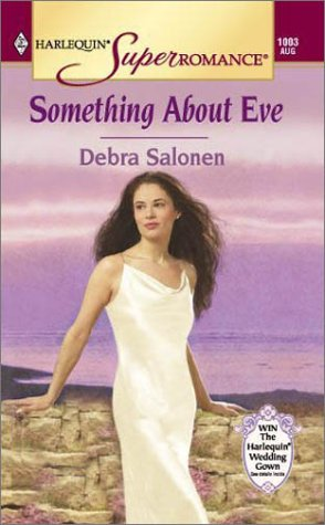 Something About Eve (Harlequin Superromance No. 1003), DEBRA SALONEN