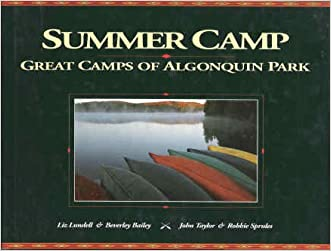 Summer Camp: The Great Camps of Algonquin Park