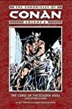 The Chronicles of Conan, Vol. 6: The Curse of the Golden Skull and Other Stories (1435232402) by Thomas, Roy