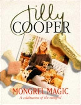 Mongrel Magic: Jilly Cooper, Graham Wood: 9780749311650: Amazon.com