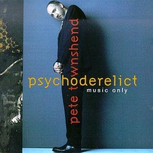 Pete Townshend - Psychoderelict - Zortam Music