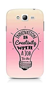 Amez Innovation is Creativity with a Job to do Back Cover For Samsung Galaxy Grand i9082