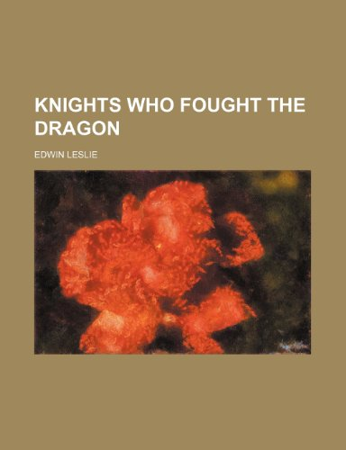 Knights Who Fought the Dragon