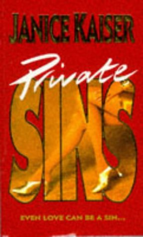 Private Sins, Janice Kaiser
