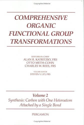 Synthesis: Carbon With One Heteroatom Attached By A Single Bond, Volume 2 (Comprehensive Organic Functional Group Transformations)