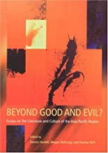 Beyond Good and Evil Essays on the Literature and Culture of the Asia-Pacific Region