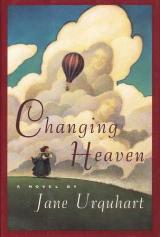 Changing Heaven: A Novel, Jane Urquhart
