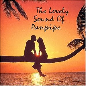 Various - The Lovely Sound of Panpipe - Zortam Music