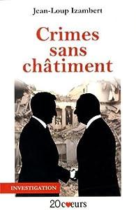 Crimes sans châtiment : De la guerre économique à la guerre totale par Jean-Loup Izambert