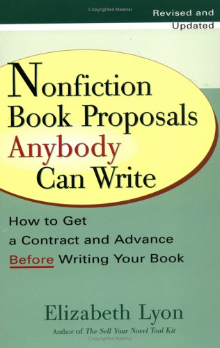 Nonfiction Book Proposals Anybody Can Write: How to Get a Contract and Advance Before Writing Your Book, Revised and Updated (Advance Composition compare prices)