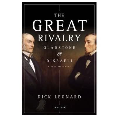 The Great Rivalry: Disraeli and Gladstone (Hardcover)