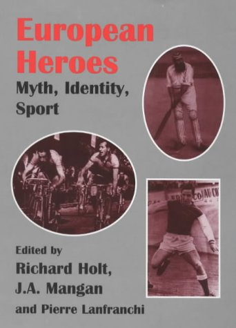 European Heroes: Myth, Identity, Sport (Sport in the Global Society)