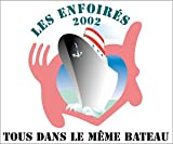 echange, troc Les Enfoirés - Les Enfoirés 2002 : Tous dans le même bateau