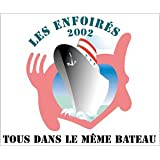 Les Enfoirs 2002 : Tous dans le mme bateaupar Les Enfoirs