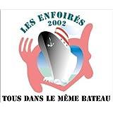 Les Enfoir�s 2002 : Tous dans le m�me bateaupar Les Enfoir�s