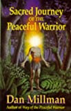 Sacred Journey of the Peaceful Warrior (0915811332) by Dan Millman
