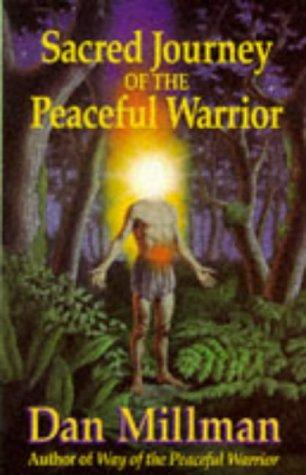 Sacred Journey of the Peaceful Warrior, Dan Millman