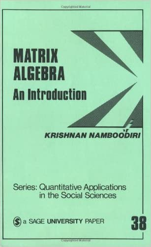 Matrix Algebra: An Introduction (Quantitative Applications in the Social Sciences)