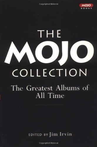 The Mojo Collection: The Greatest Albums of All Time