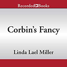 Corbin's Fancy Audiobook by Linda Lael Miller Narrated by Pilar Witherspoon