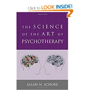 The Science of the Art of Psychotherapy Allan N. Schore