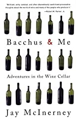 Bacchus & Me: Adventures in the Wine Cellar