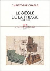 Le siècle de la presse (1830-1939)