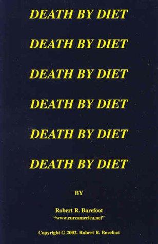 Death by Diet, ROBERT BAREFOOT