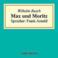 Max und Moritz (       UNABRIDGED) by Wilhelm Busch Narrated by Frank Arnold