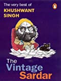 The Vintage Sardar: The Very Best of Kushwant Singh (0143028278) by Singh, Khushwant