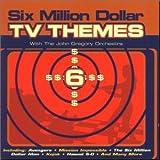 echange, troc John Gregory - Six Million Dollar TV Themes