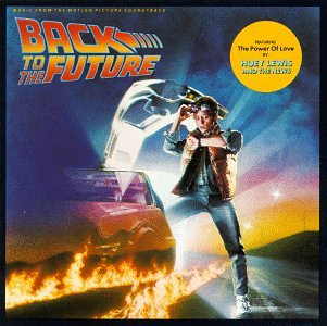 Back To The Future: Music From The Motion Picture Soundtrack by Alan Silvestri