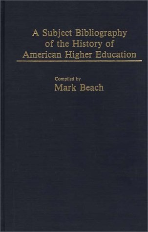 A Subject Bibliography of the History of American Higher Education
