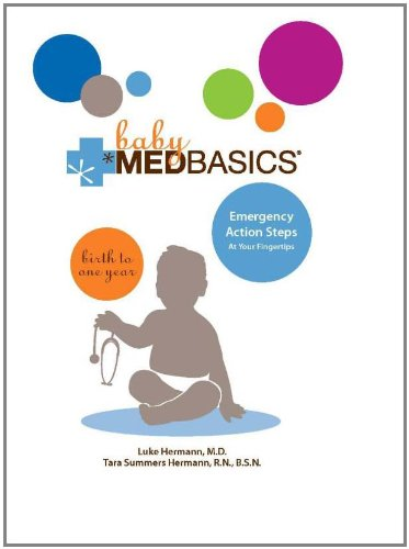 Baby Medbasics: Lifesaving Action Steps At Your Fingertips: Birth To One Year front-552925