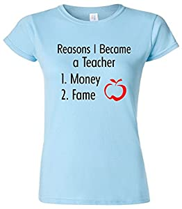 Reasons I Became A Teacher Funny Women's Junior T-Shirt Sky Blue XL