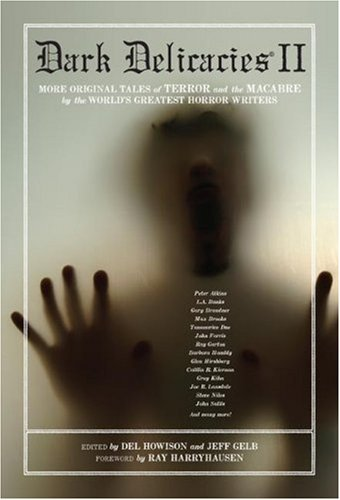 Dark Delicacies II: Fear; More Original Tales of Terror and the Macabre by the World's Greatest Horror Writers