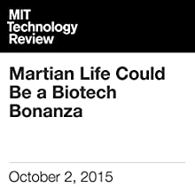 Martian Life Could Be a Biotech Bonanza (       UNABRIDGED) by Faye Flam Narrated by Elizabeth Wells
