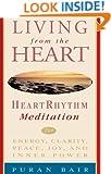 Living from the Heart: Heart Rhythm Meditation for Energy, Clarity, Peace, Joy, and Inner Power