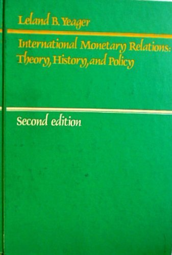 International Monetary Relations: Theory, History and Policy